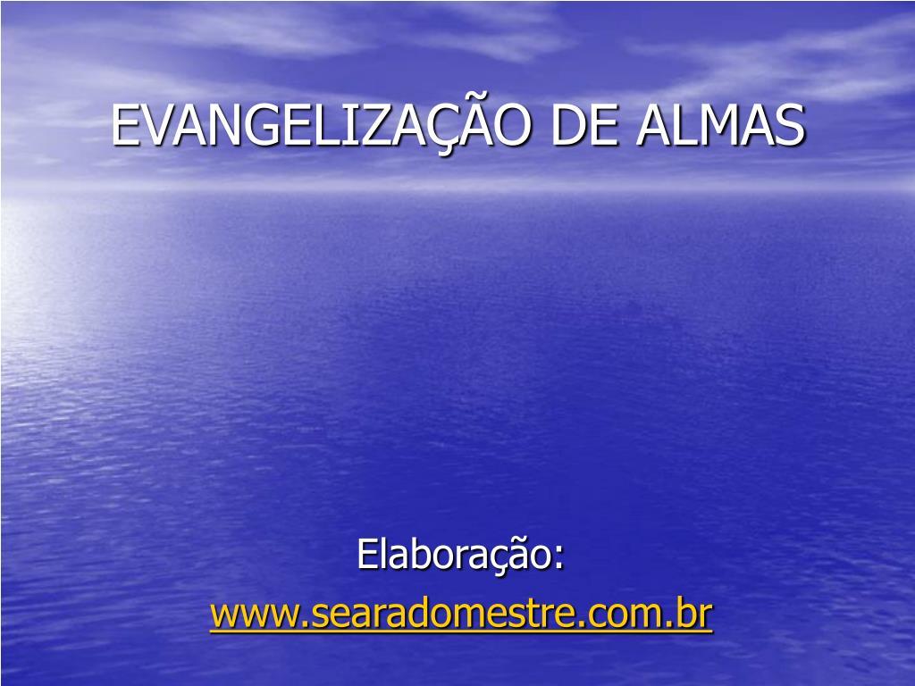 EVANGELIZAÇÃO DE ALMAS
