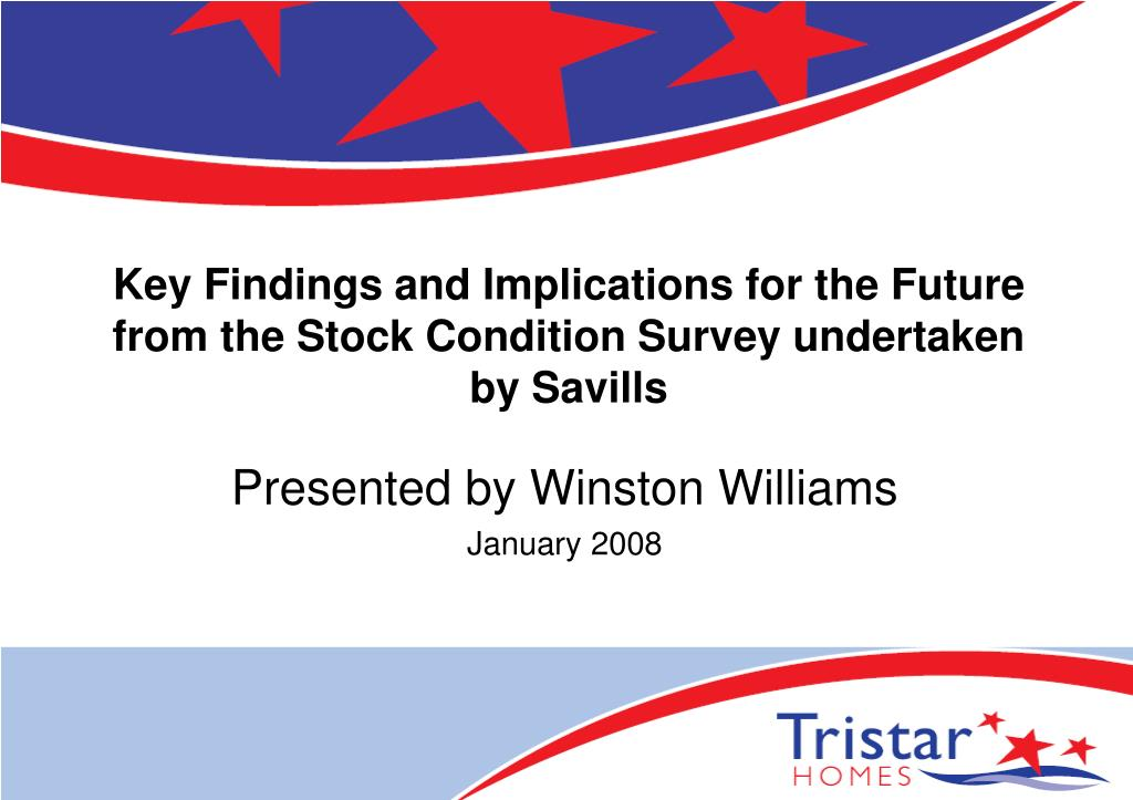 key findings and implications for the future from the stock condition survey undertaken by savills l.