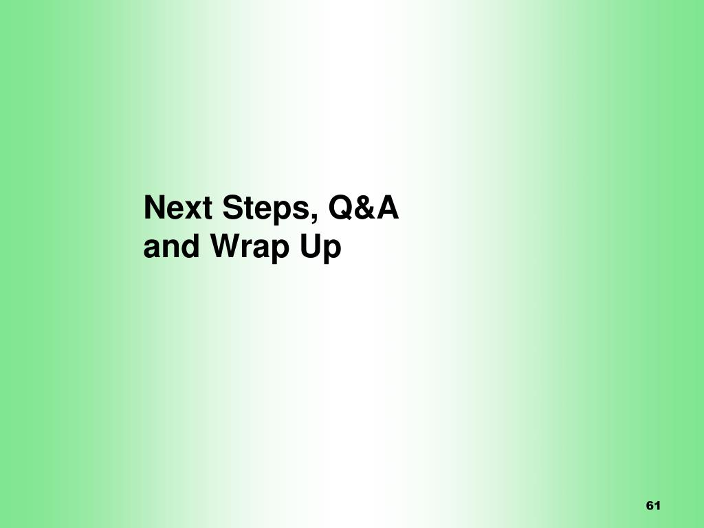 Next Steps, Q&A