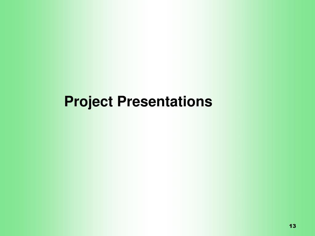 Project Presentations