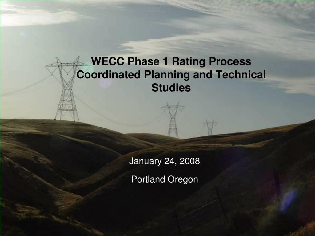 wecc phase 1 rating process coordinated planning and technical studies l.