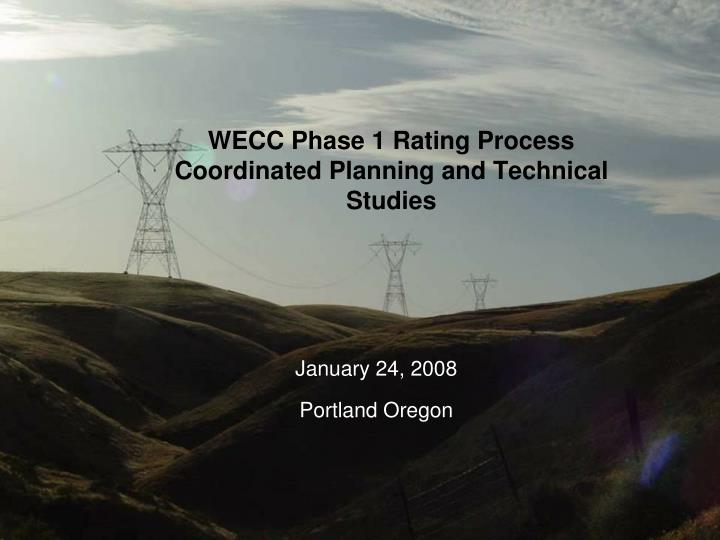 Wecc phase 1 rating process coordinated planning and technical studies