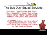 the bus duty squad survived