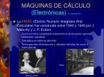m quinas de c lculo electr nicas 1 generaci n12