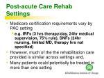 post acute care rehab settings