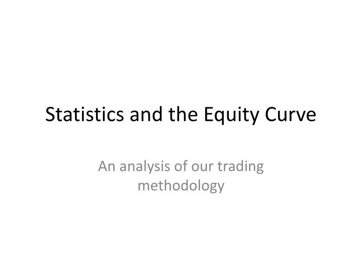 statistics and the equity curve n.