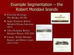 example segmentation the robert mondavi brands
