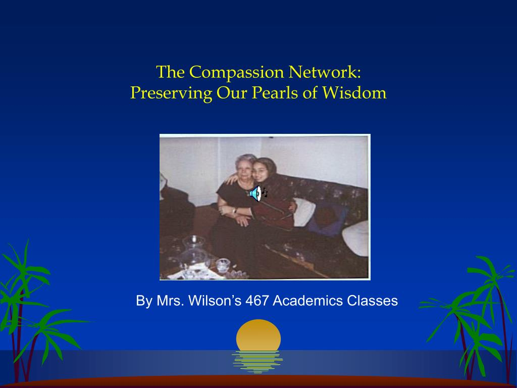 the compassion network preserving our pearls of wisdom l.