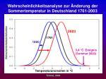 wahrscheinlichkeitsanalyse zur nderung der sommertemperatur in deutschland 1761 2003