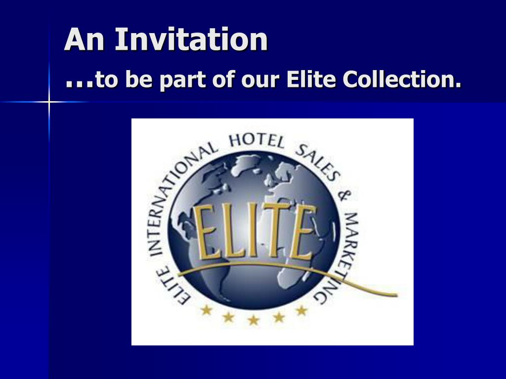 an invitation to be part of our elite collection l.