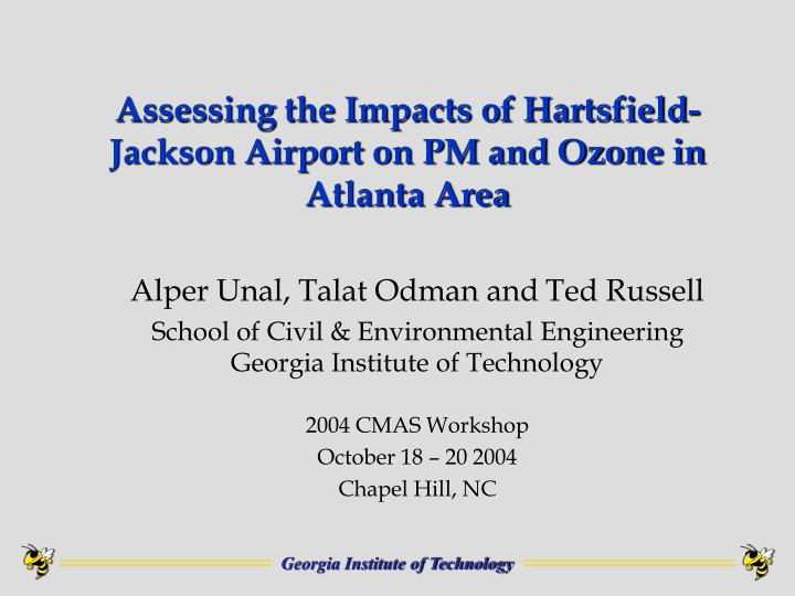 assessing the impacts of hartsfield jackson airport on pm and ozone in atlanta area n.