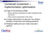 combined investment implementation optimisation