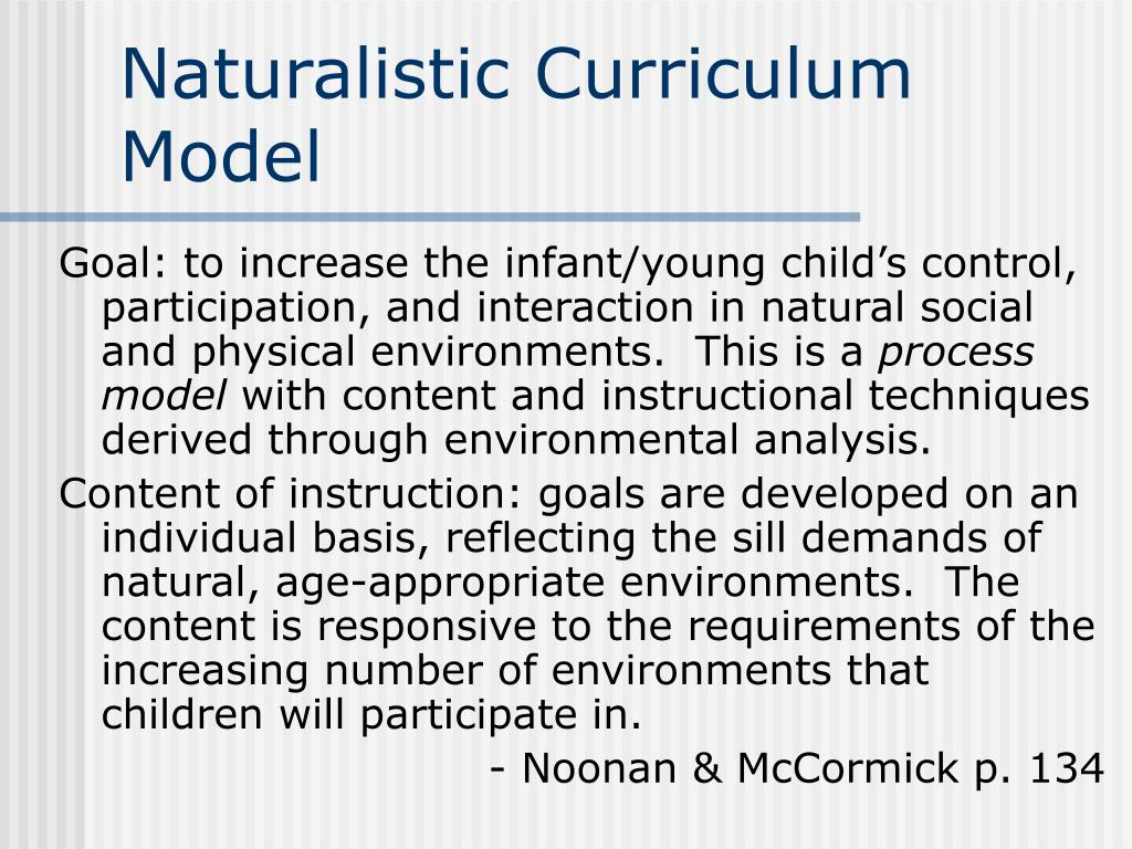 ppt - naturalistic curriculum model powerpoint presentation