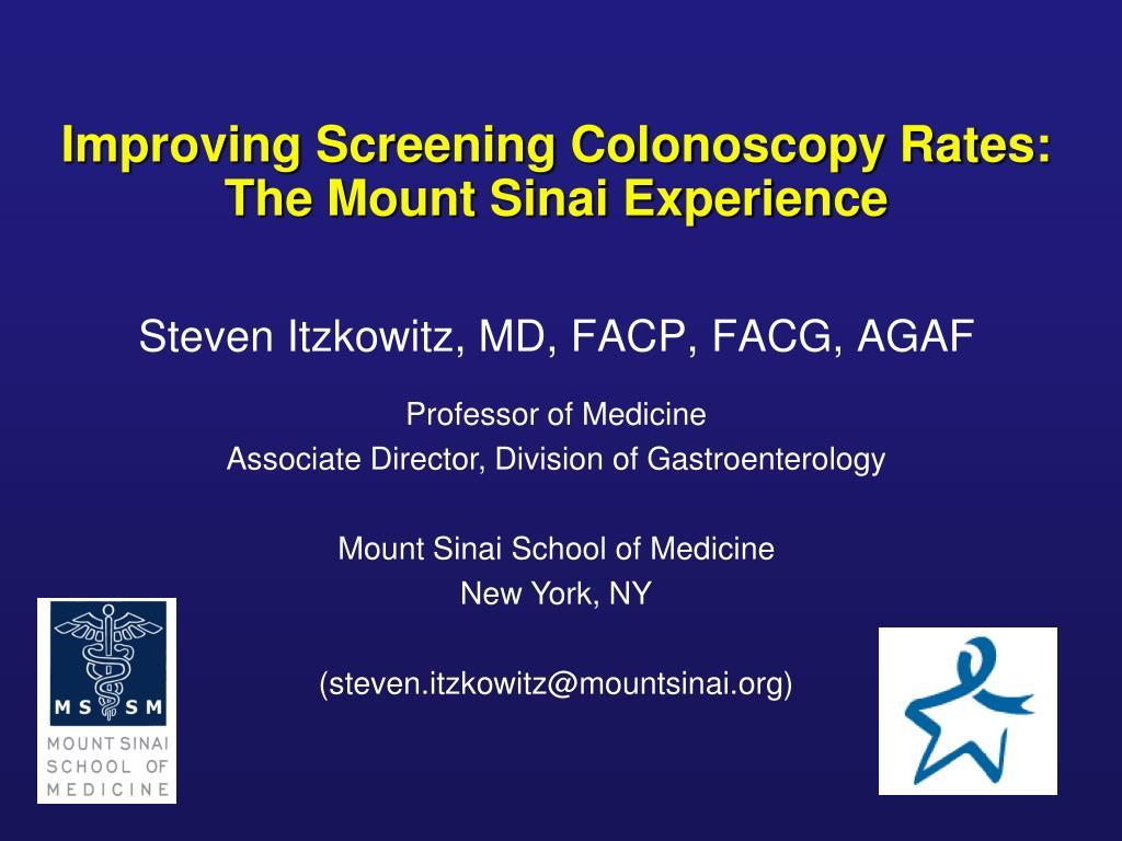 improving screening colonoscopy rates the mount sinai experience l.