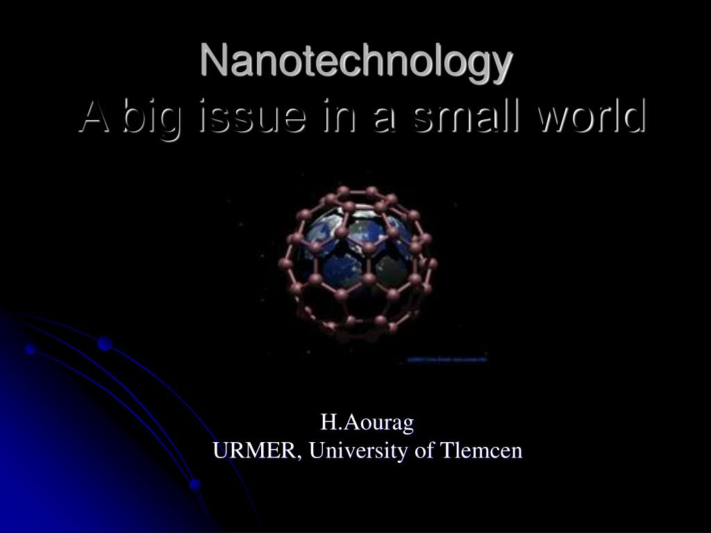 nanotechnology a big issue in a small world l.