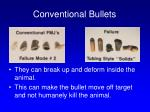 conventional bullets