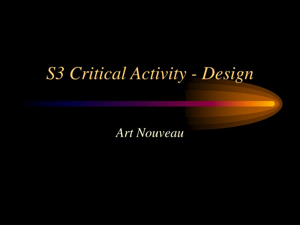 s3 critical activity design l.