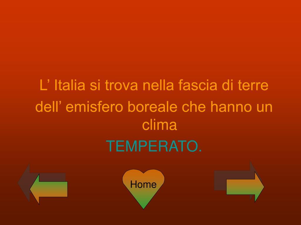 L' Italia si trova nella fascia di terre
