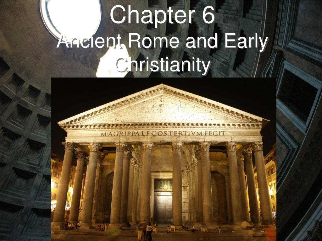 chapter 6 ancient rome and early christianity l.