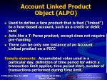 account linked product object alpo