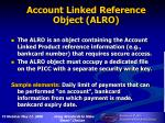 account linked reference object alro