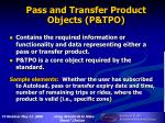 pass and transfer product objects p tpo
