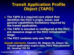 transit application profile object tapo