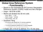 global area reference system functionality