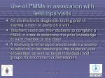 use of pmms in association with field trips visits