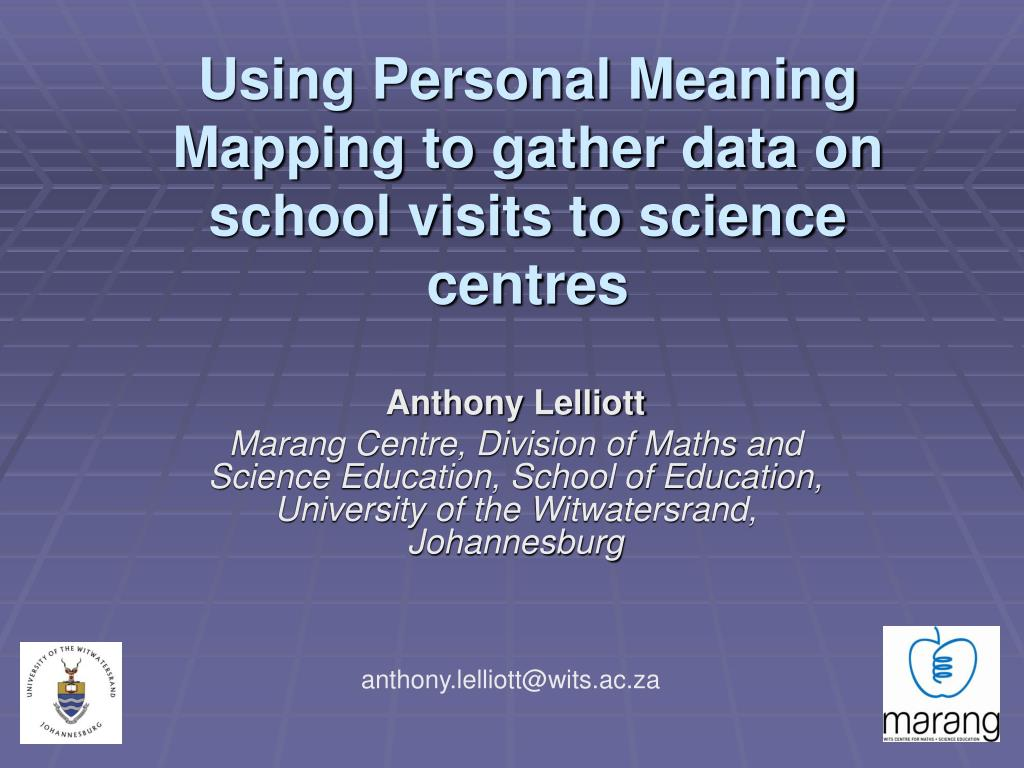 using personal meaning mapping to gather data on school visits to science centres l.