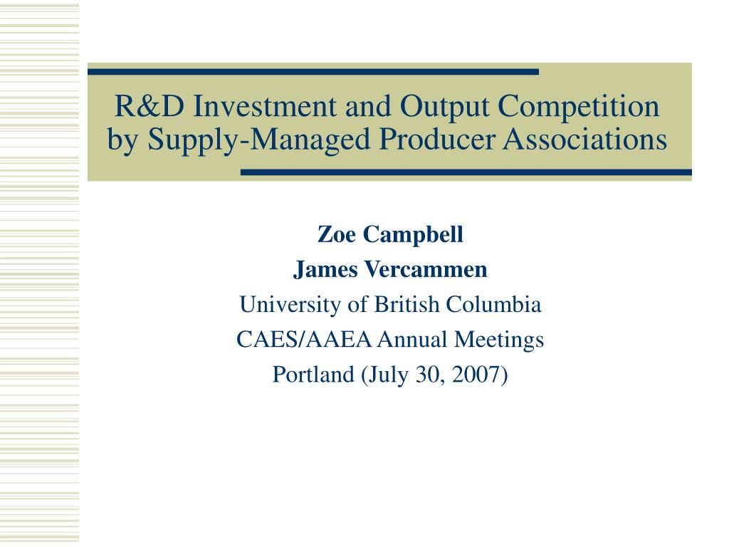 r d investment and output competition by supply managed producer associations l.