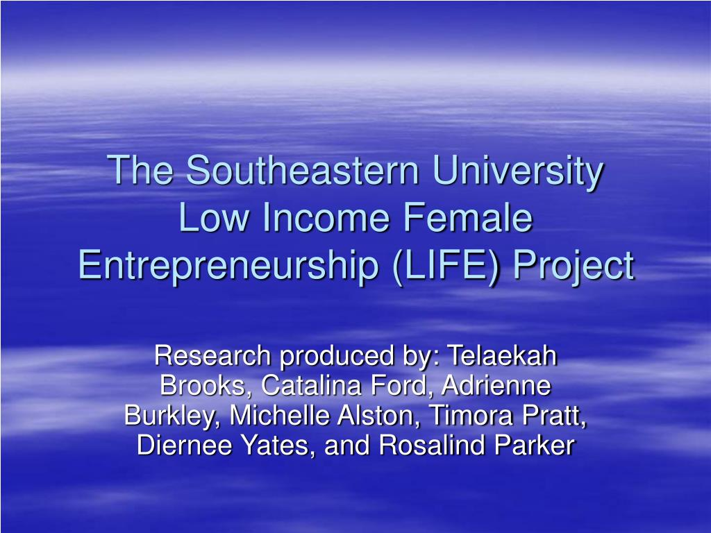 the southeastern university low income female entrepreneurship life project l.