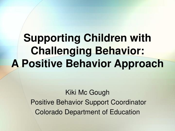 supporting children with challenging behavior a positive behavior approach n.