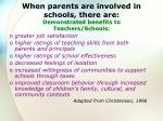 when parents are involved in schools there are demonstrated benefits to teachers schools
