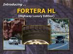 fortera hl highway luxury edition