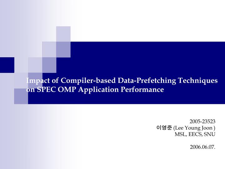 impact of compiler based data prefetching techniques on spec omp application performance n.