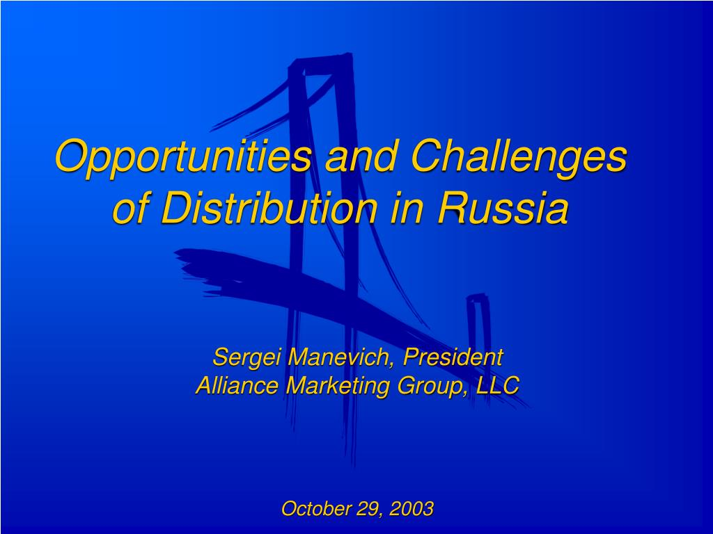 opportunities and challenges of distribution in russia l.