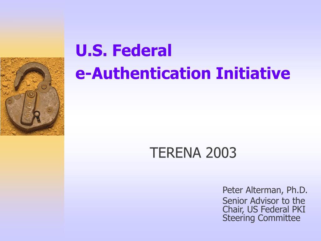 u s federal e authentication initiative l.