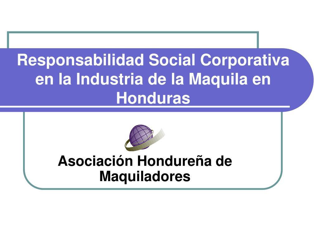 responsabilidad social corporativa en la industria de la maquila en honduras l.
