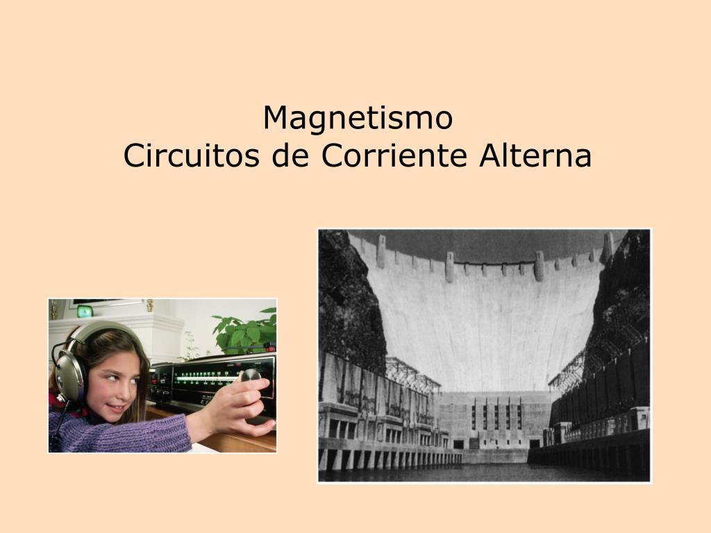 magnetismo circuitos de corriente alterna l.