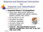 botanical and nutritional intervention for impaired liver detoxification50
