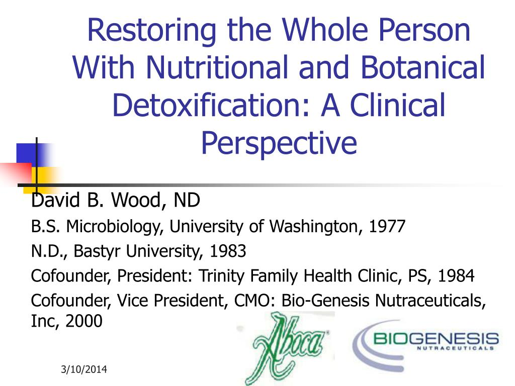 restoring the whole person with nutritional and botanical detoxification a clinical perspective l.