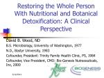 restoring the whole person with nutritional and botanical detoxification a clinical perspective