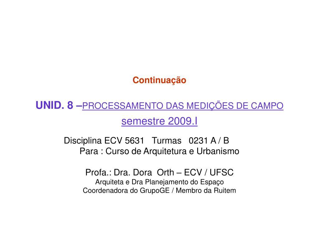 continua o unid 8 processamento das medi es de campo semestre 2009 i l.