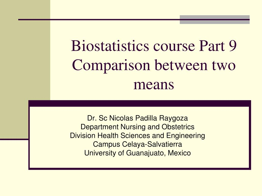 biostatistics course part 9 comparison between two means l.