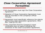 close corporation agreement formalities