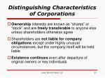 distinguishing characteristics of corporations