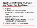 equity incentivizing to attract and retain key employees
