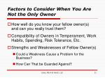 factors to consider when you are not the only owner