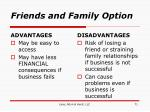 friends and family option